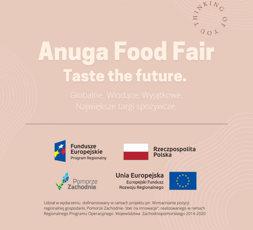 zdjęcie z napisem ANUGA FOOD FAIR TASTE THE FUTURE i flagi polski, unii europejskiej, europejskich funduszy i pomorza zachodniego